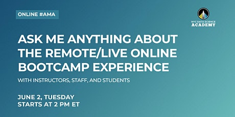 #AMA: Ask Me Anything About The Remote/Live Online Bootcamp Experience Tickets