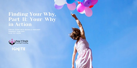 Finding Your Why, Part II: Your Why in Action tickets