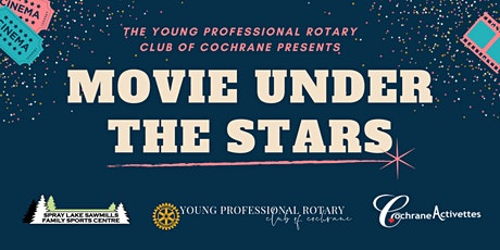 Movie Under the Stars - Young Professional Rotary Club of Cochrane tickets