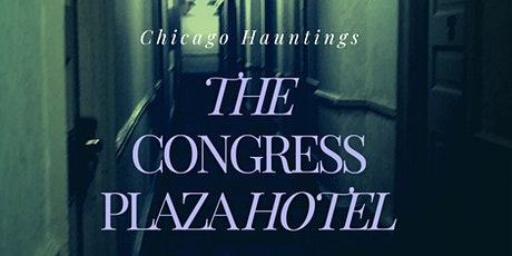 Hauntings of the Congress Plaza Hotel Livestream Lecture Experience boletos