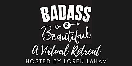 Badass and Beautiful Virtual Retreat tickets