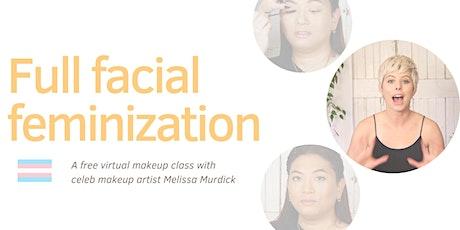 Full Facial Feminization with celeb MUA Melissa Murdick tickets