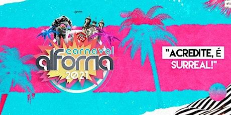 Carnaval Alforria 2021 ingressos