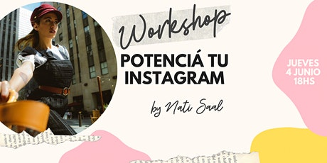 WORKSHOP - Potencia tu INSTAGRAM by Nati Saal - entradas