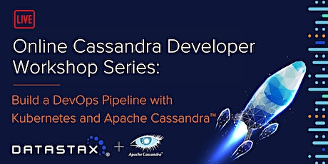Workshop: Build a DevOps Pipeline with Kubernetes and Apache Cassandra™! tickets