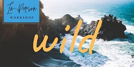 BOLD Goals Women's Circles Workshop - June theme Wild (in-person event) tickets