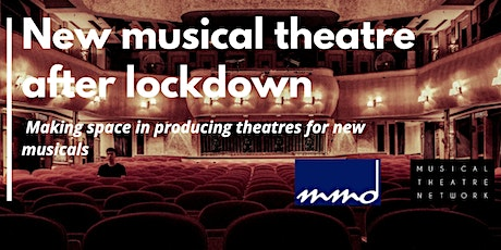 New musical theatre after lockdown : making space in producing theatres tickets