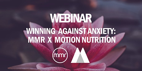 Winning Against Anxiety: MMR X MOTION NUTRITION tickets
