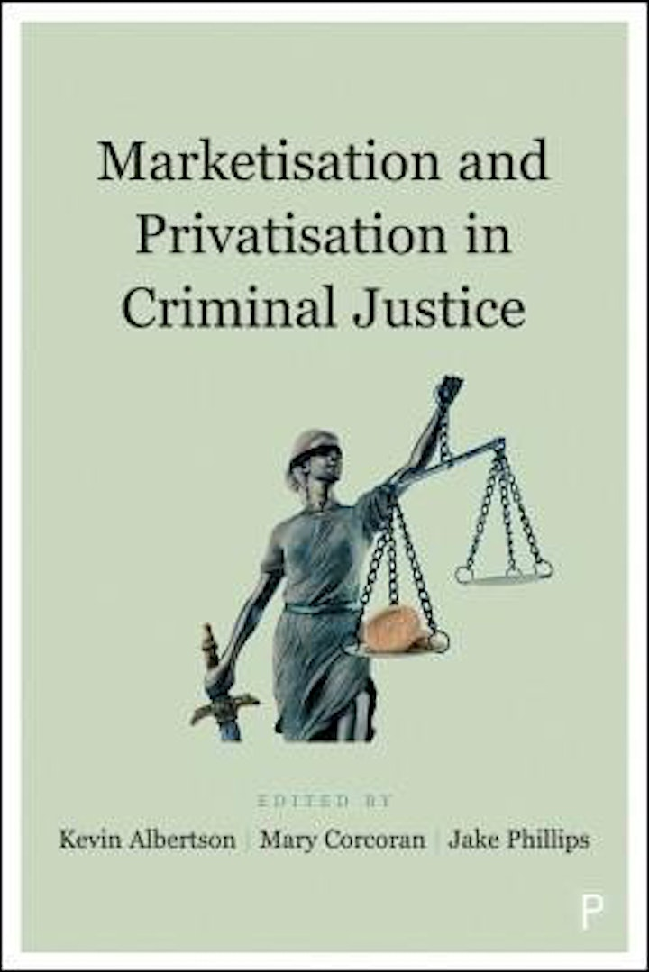 Marketisation and Privatisation in Criminal Justice - book launch image
