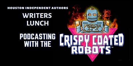 Writers Lunch: Podcasting with the Crispy Coated Robots tickets
