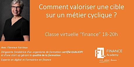 Classe virtuelle - Comment valoriser une entreprise sur un métier cyclique billets