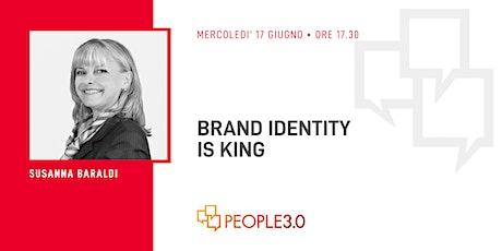 #PeopleWebinar: Brand identity is king biglietti