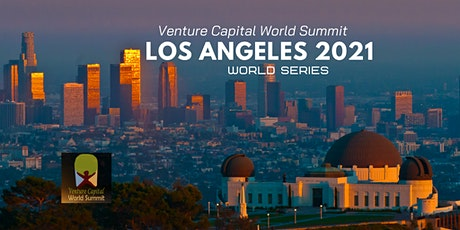 Los Angeles 2021 Venture Capital World Summit tickets