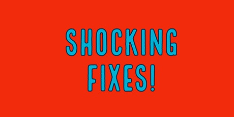Shocking Fixes tickets