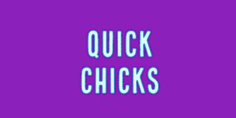 Quick Chicks tickets