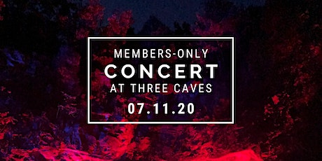 Members-only Concert at Three Caves tickets