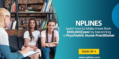 Advance to $100,000/Year by Becoming a  Psychiatric Nurse Practitioner tickets