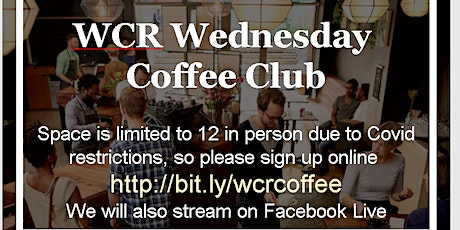 WCR Wednesday Coffee Club Postponed tickets