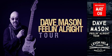 Dave Mason: Feelin' Alright Tour tickets