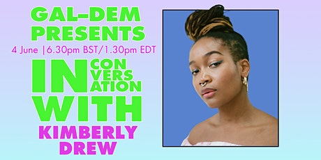 gal-dem presents in conversation with Kimberly Drew tickets