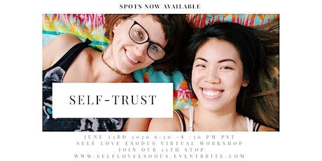 SELF LOVE EXODUS MONTHLY VIRTUAL WORKSHOP | 11th Stop: SELF-TRUST tickets
