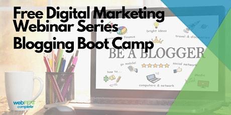 Digital Marketing Webinar: Blogging Boot Camp tickets