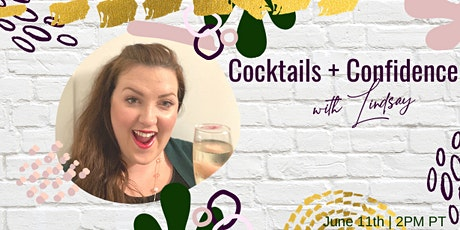 Cocktails + Confidence with Lindsay tickets