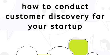 How to Conduct Customer Discovery for Your Startup tickets