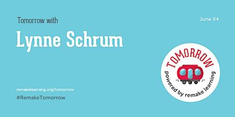 Tomorrow with Lynne Schrum tickets
