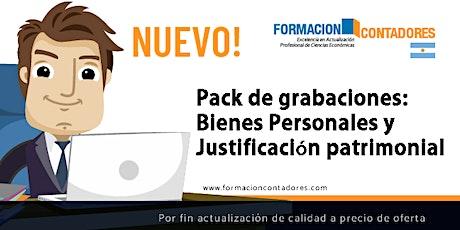 Nuevo pack de grabaciones: Bienes Personales y Justificación patrimonial entradas