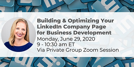 Building & Optimizing Your LinkedIn Company Page for Business Development tickets