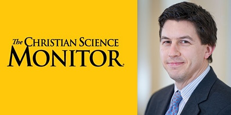 A Chicago dialog with the editor of The Christian Science Monitor tickets