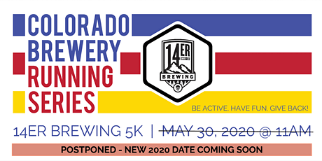 POSTPONED - Beer Run - 14er Brewing 5k | Colorado Brewery Running Series tickets