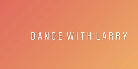 Avid Presents:  Dance with Larry tickets