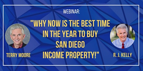 Why Now Is The Best Time In The Year To Buy San Diego Income Property! tickets