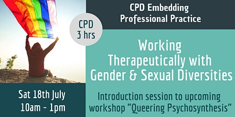 Working Therapeutically with Gender & Sexual Diversities (ONLINE) tickets