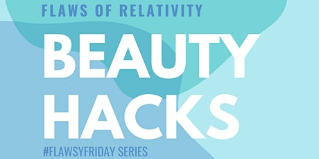 #FlawsyFriday: The Beauty Hacks Series tickets