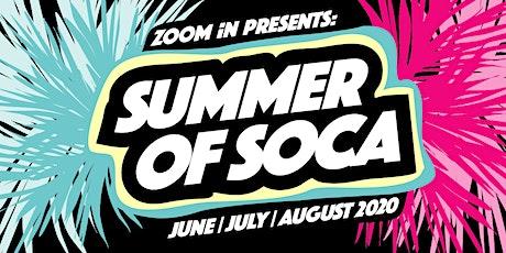 ZOOM iN - Summer of Soca - The virtual Soca & Dancehall Fete tickets
