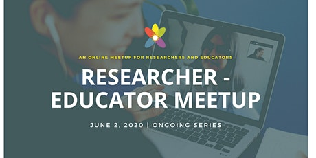 Researcher-Educator Meetup tickets
