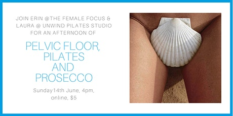 Pelvic Floor, Pilates and Prosecco Tickets