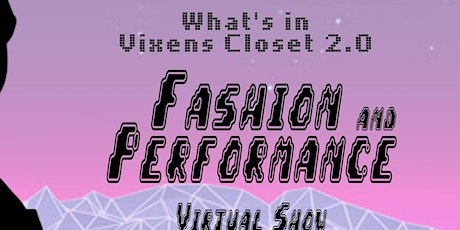 What's in Vixen's Closet 2.0 Fashion and Performan tickets