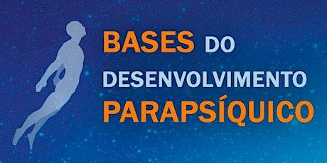 Curso BASES DO DESENVOLVIMENTO PARAPSÍQUICO | Turma SEG-QUA  | 15h às 16h30 ingressos