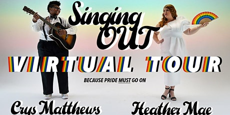 Singing OUT *Virtual* Tour w/ Heather Mae and Crys Matthews tickets