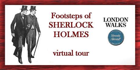 Footsteps of Sherlock Holmes - a virtual tour tickets