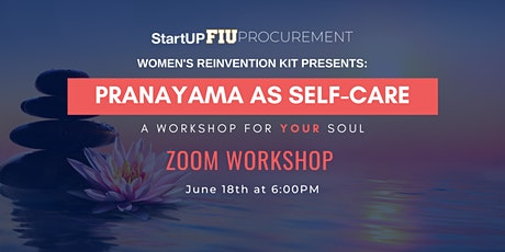StartUP FIU Procurement: Pranayama as Self-Care Zoom Workshop tickets