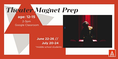 Theatre Magnet Prep Camp (for Middle School Students) -- July tickets