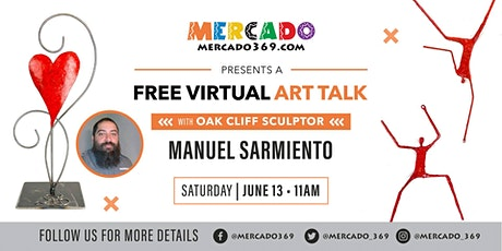 Virtual Art Talk with Manuel Sarmiento! tickets