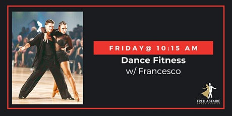 Live-Stream Dance Fitness Workout with Francesco| Friday's @ 10:15am tickets