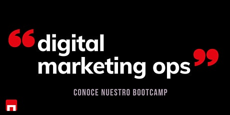 Digital Marketing Ops: conoce nuestro BOOTCAMP entradas