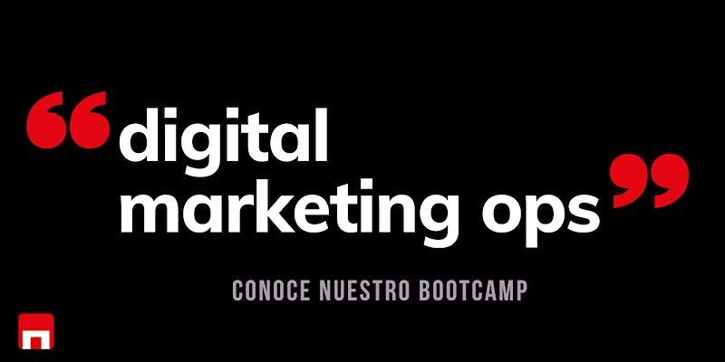 Digital Marketing Ops: conoce nuestro BOOTCAMP